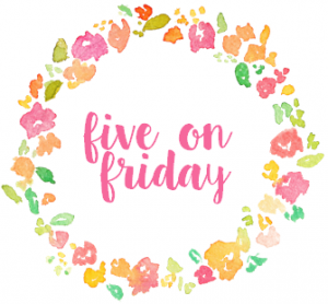Five on Fridays #15