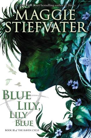 Reviews: Blue Lily, Lily Blue and The Raven King