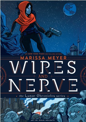Wires and Nerve, Volume 1 by Marissa Meyer, Douglas Holgate