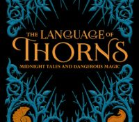Review Round Up | The Language of Thorns, Every Heart a Doorway, and War of the Cards