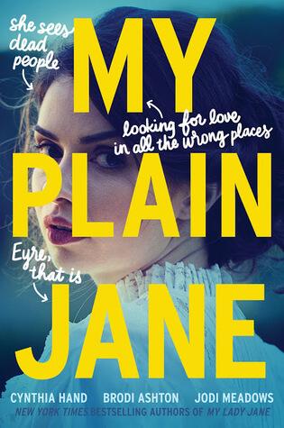 My Plain Jane  by Cynthia Hand, Jodi Meadows, Brodi Ashton