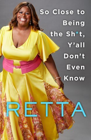 So Close to Being the Shit, Y'all Don't Even Know by Retta