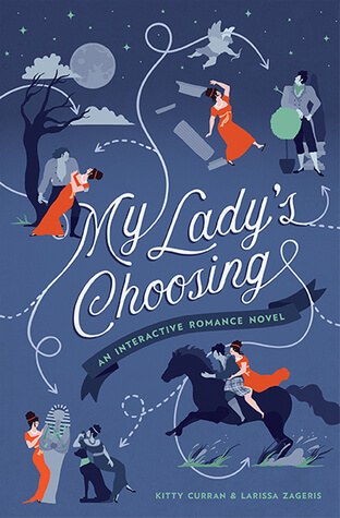 My Lady's Choosing: An Interactive Romance Novel by Kitty Curran, Larissa Zageris