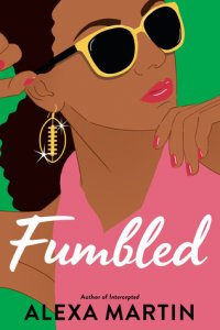 Review Round Up | Fumbled, The Manic Pixie Dream Boy Improvement Project, and There's Something About Sweetie