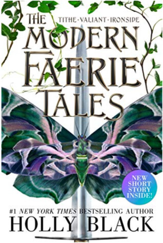 The Modern Faerie Tales: Tithe, Valiant, and Ironside by Holly Black
