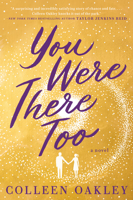 You Were There Too by Colleen Oakley