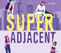 Blog Tour: Super Adjacent
