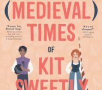 Blog Tour: The Life and (Medieval) Times of Kit Sweetly