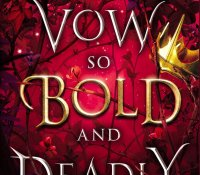 Review Round Up | A Vow So Bold and Deadly and All the Tides of Fate