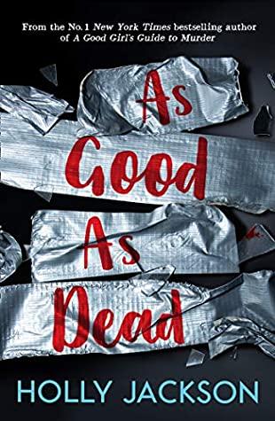 As Good As Dead  by Holly Jackson